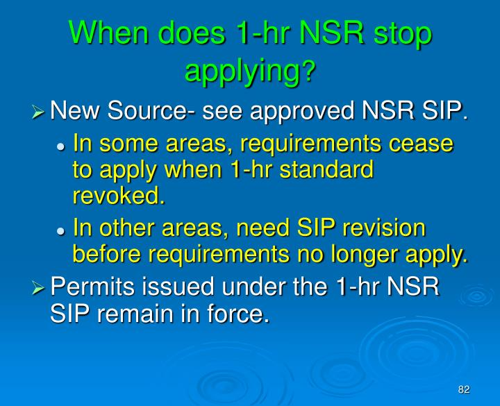 When does 1-hr NSR stop