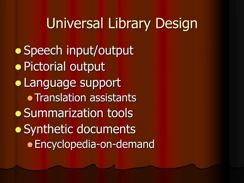 Universal Library Design