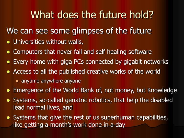 What does the future hold