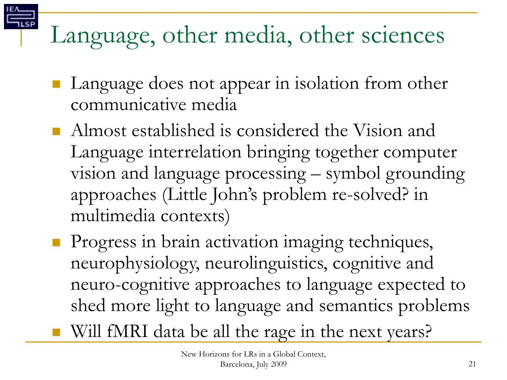 Language, other media, other sciences