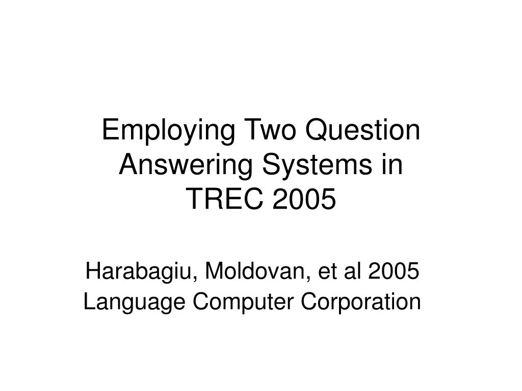 Employing Two Question Answering Systems in