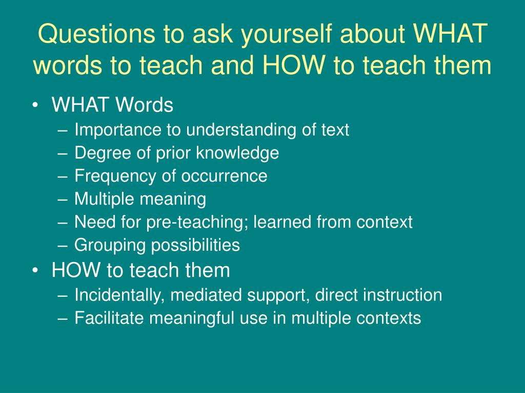 Questions to ask yourself about WHAT words to teach and HOW to teach them