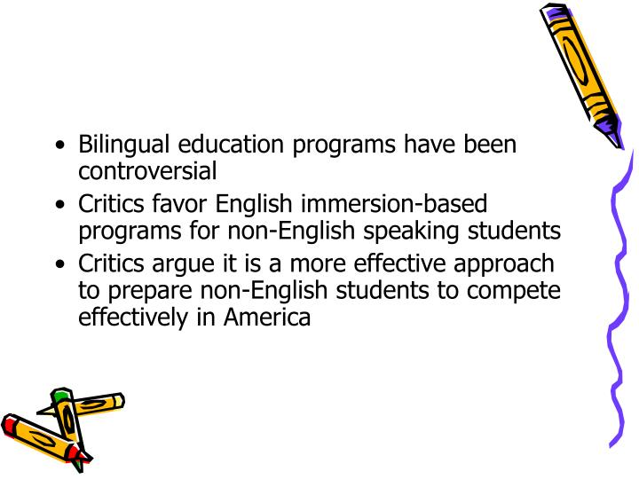 a comparison of late exit bilingual education and english immersion Claim that bilingual education is a failed experiment, most bilingual education or english immersion exit and late-exit bilingual education programs.