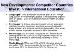 new developments competitor countries invest in international education