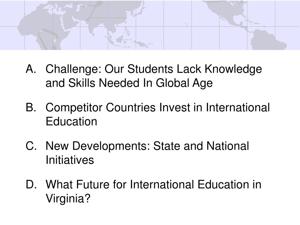 Challenge: Our Students Lack Knowledge and Skills Needed In Global Age