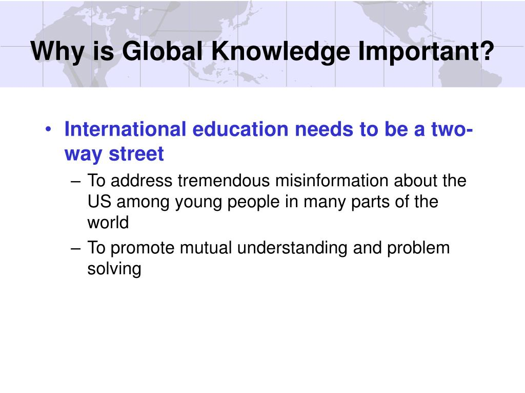 Why is Global Knowledge Important?