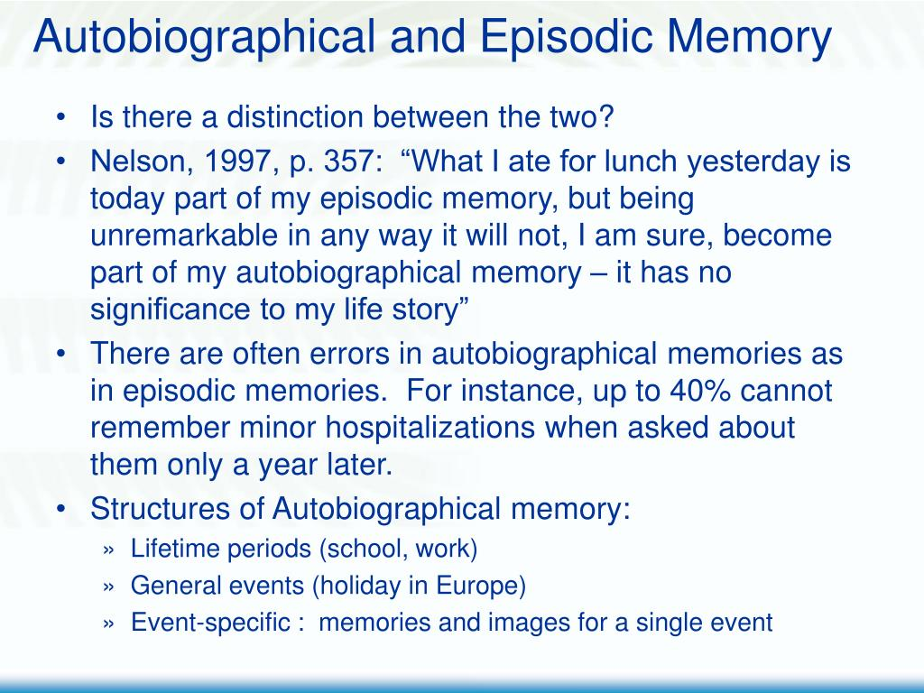 Autobiographical and Episodic Memory
