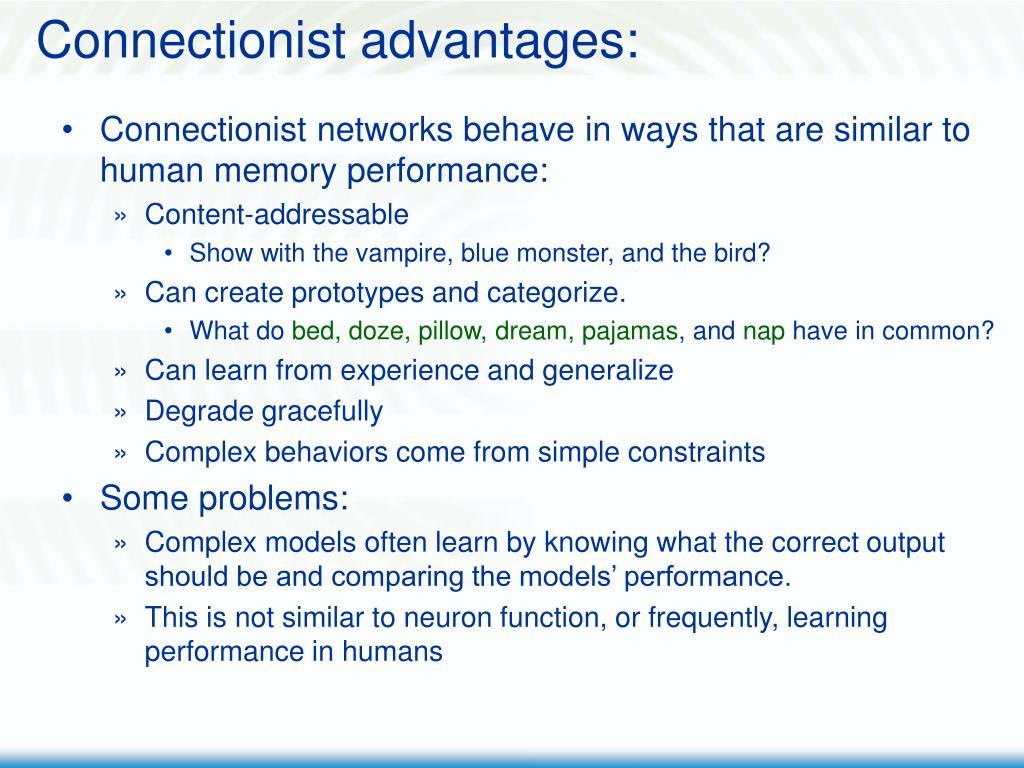 Connectionist advantages: