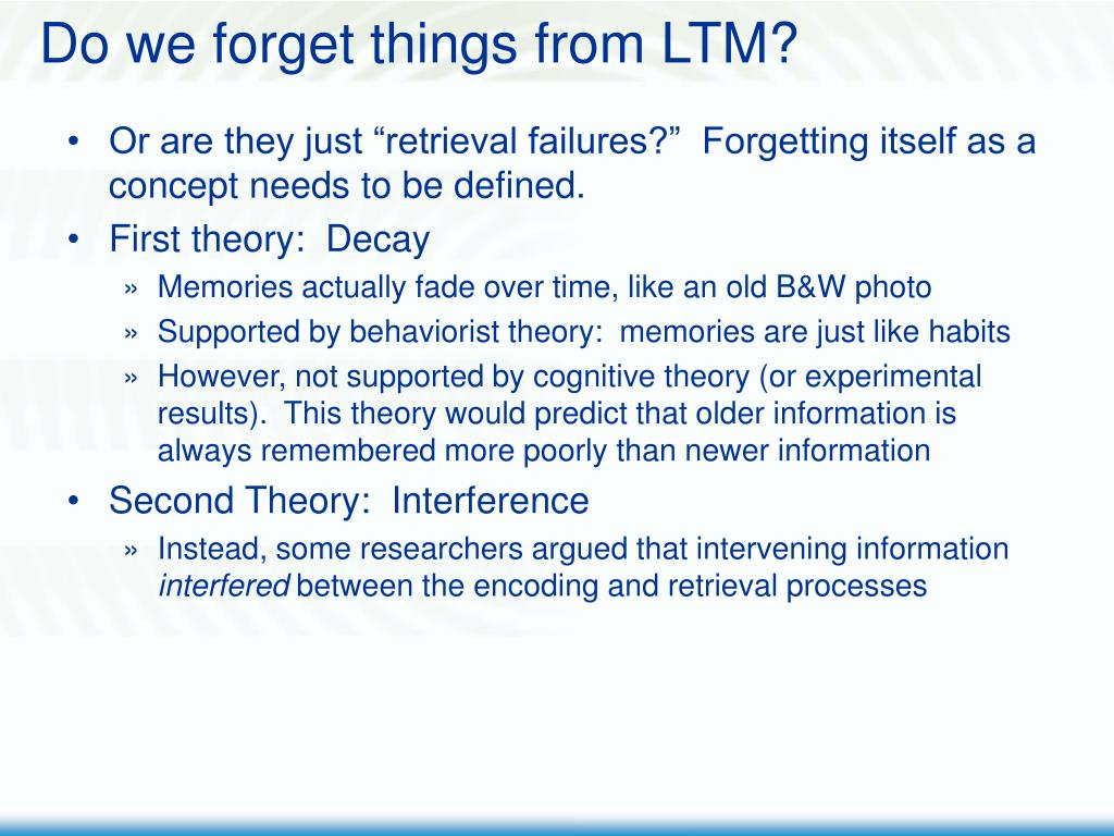 Do we forget things from LTM?