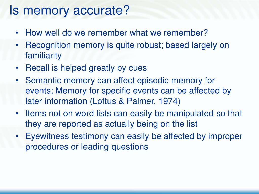 Is memory accurate?