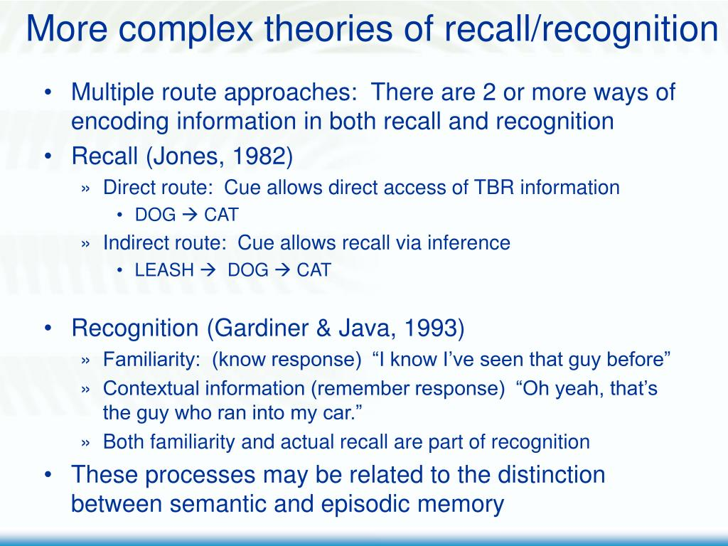More complex theories of recall/recognition