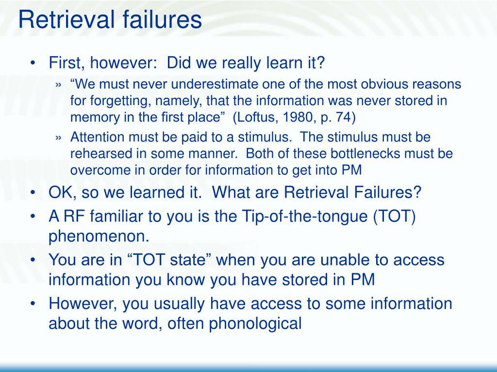 Retrieval failures