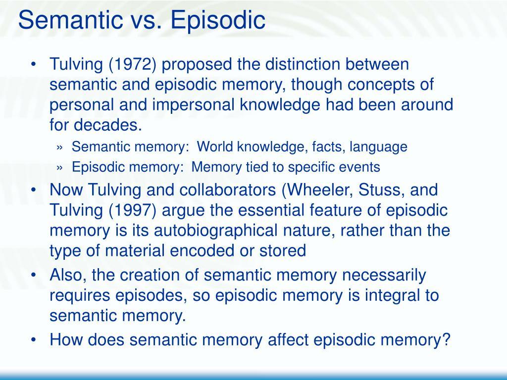 Semantic vs. Episodic
