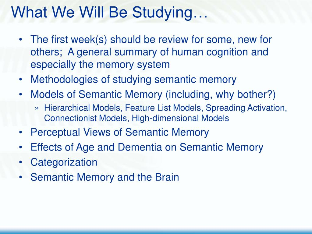 What We Will Be Studying…