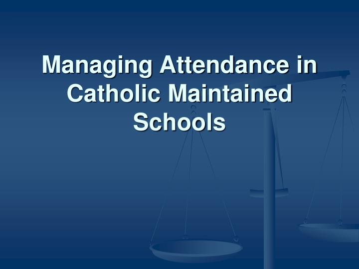 managing attendance in catholic maintained schools n.