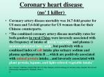 coronary heart disease no 1 killer