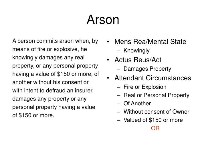 A person commits arson when, by