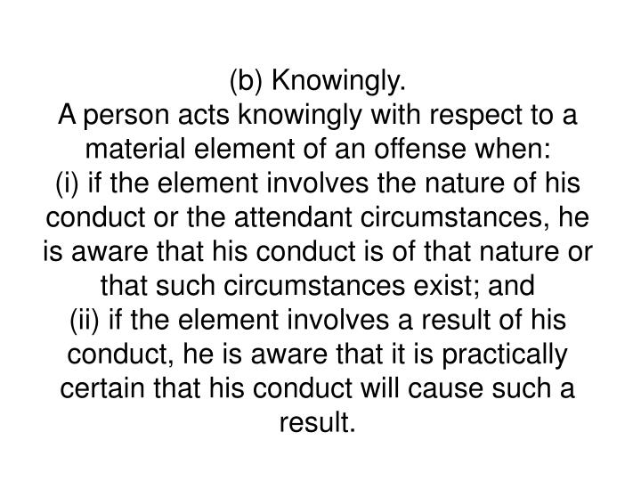 (b) Knowingly.