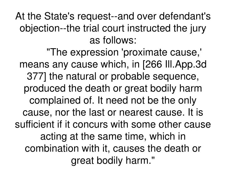 At the State's request--and over defendant's objection--the trial court instructed the jury as follows: