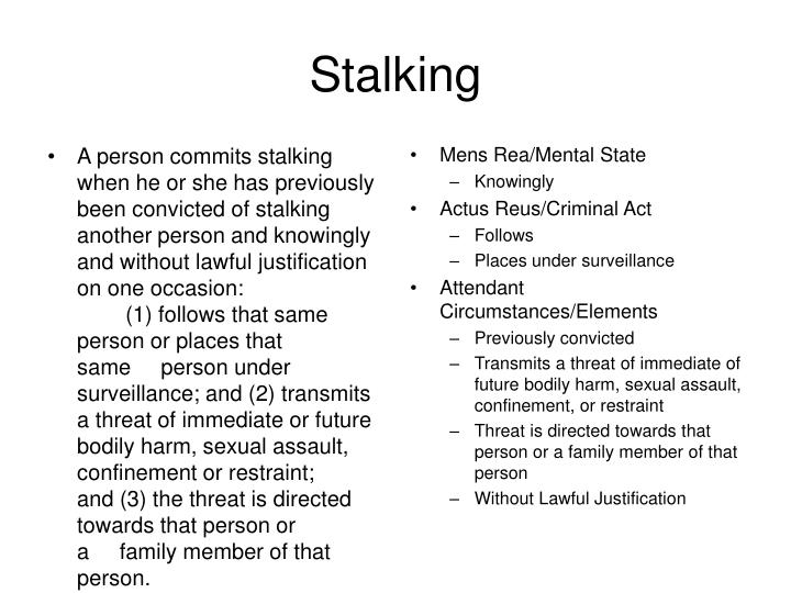 A person commits stalking when he or she has previously been convicted of stalking another person and knowingly and without lawful justification on one occasion: