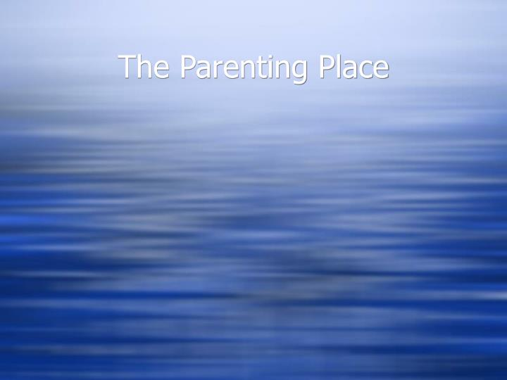 the parenting place n.
