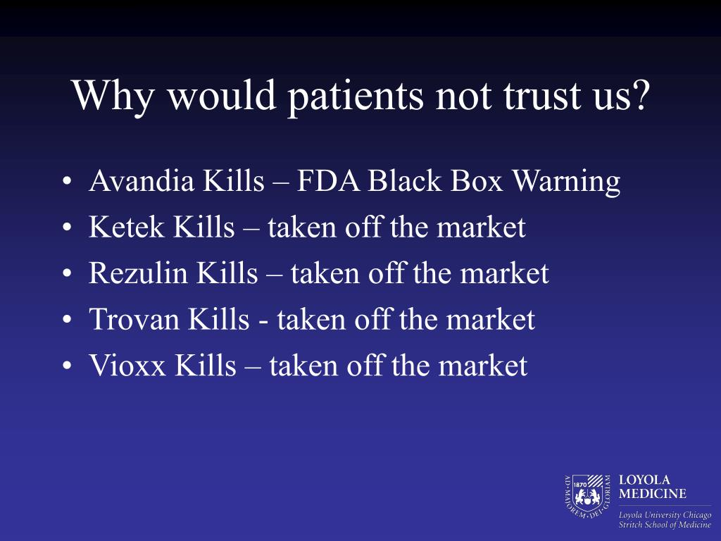 Why would patients not trust us?