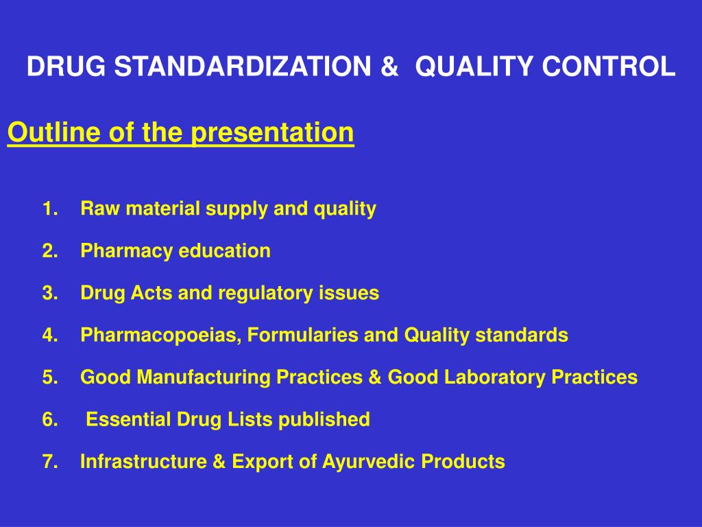 DRUG STANDARDIZATION &  QUALITY CONTROL