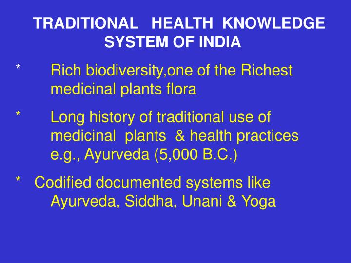 TRADITIONAL   HEALTH  KNOWLEDGE   SYSTEM OF INDIA