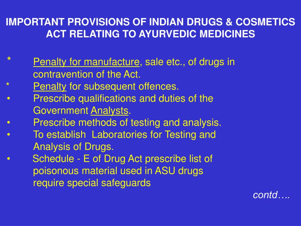 IMPORTANT PROVISIONS OF INDIAN DRUGS & COSMETICS ACT RELATING TO AYURVEDIC MEDICINES