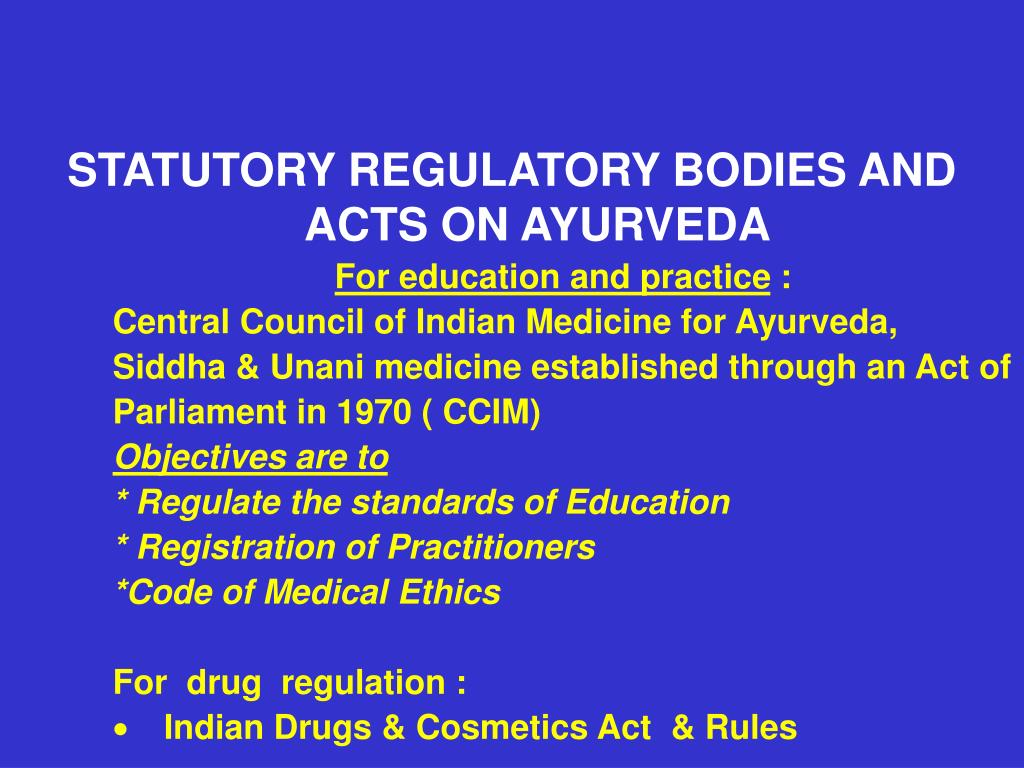 STATUTORY REGULATORY BODIES AND ACTS ON AYURVEDA