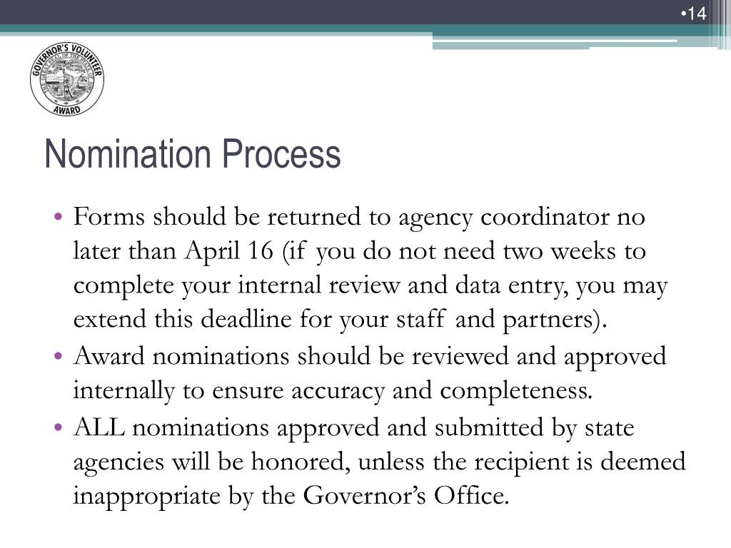 Forms should be returned to agency coordinator no later than April 16 (if you do not need two weeks to complete your internal review and data entry, you may extend this deadline for your staff and partners).