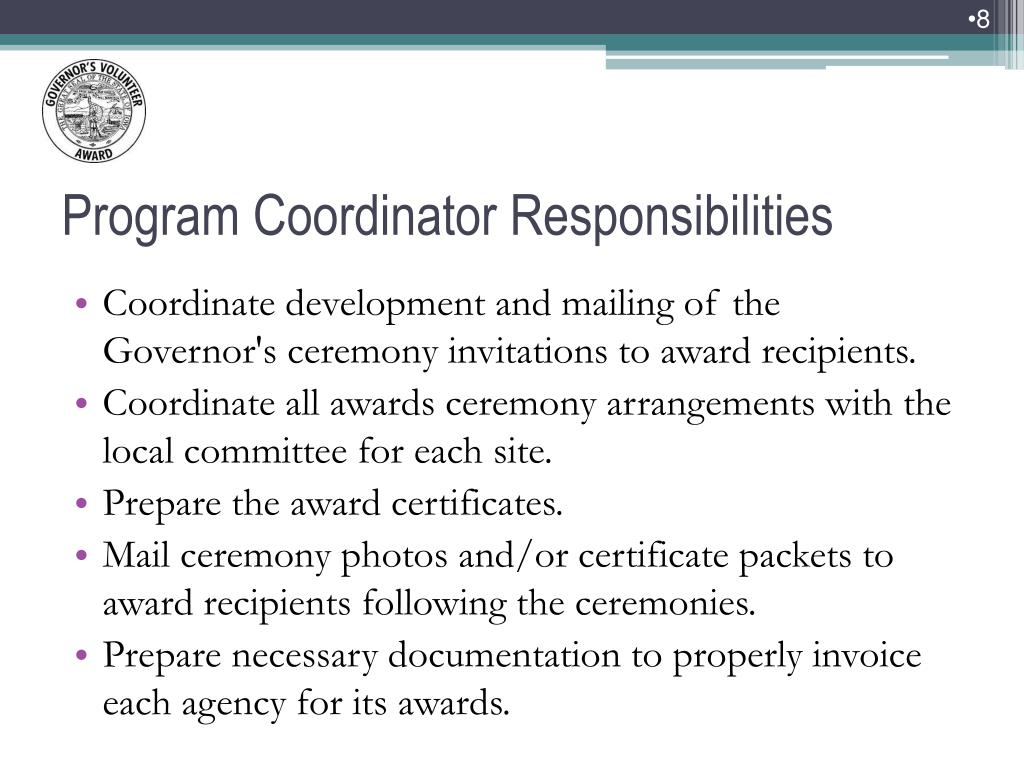 Coordinate development and mailing of the Governor's ceremony invitations to award recipients.