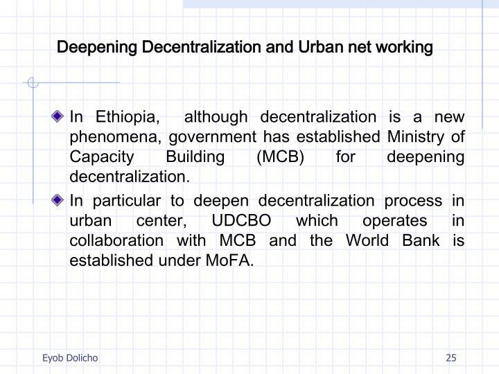 Deepening Decentralization and Urban net working
