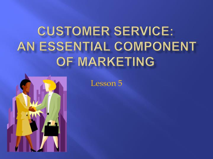 customer service an essential component of marketing n.