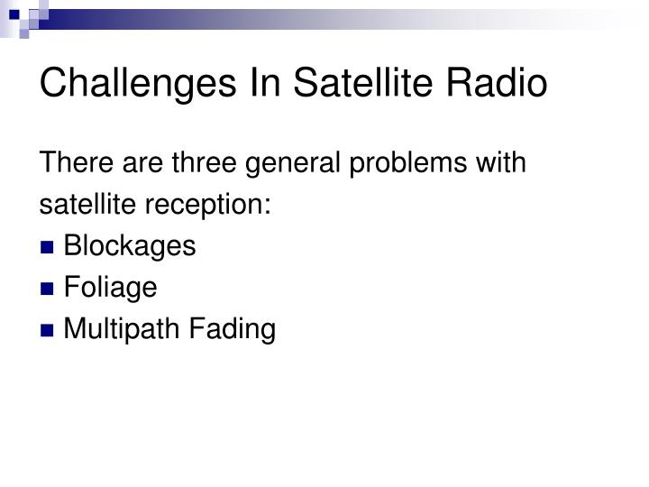 Challenges in satellite radio