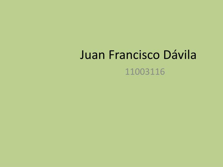 Juan francisco d vila