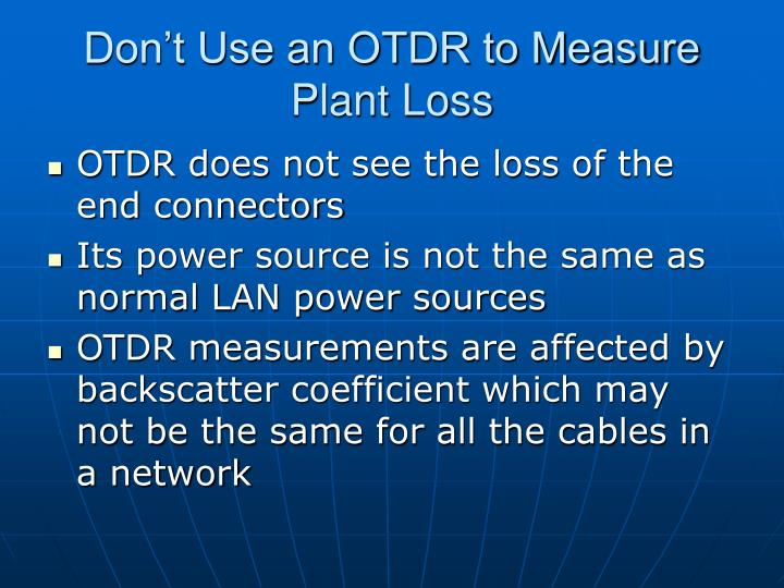 Don't Use an OTDR to Measure Plant Loss