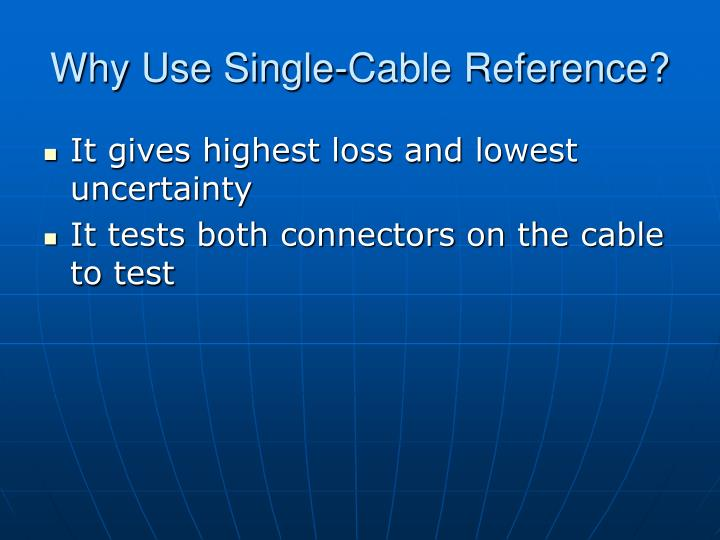 Why Use Single-Cable Reference?