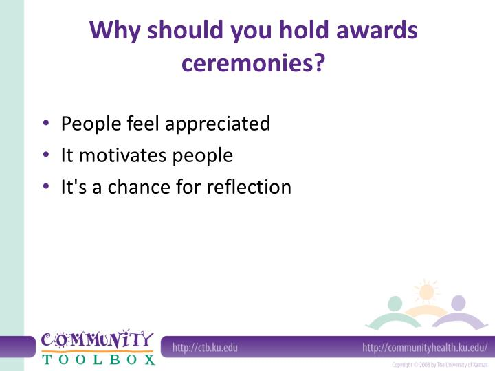 Why should you hold awards ceremonies