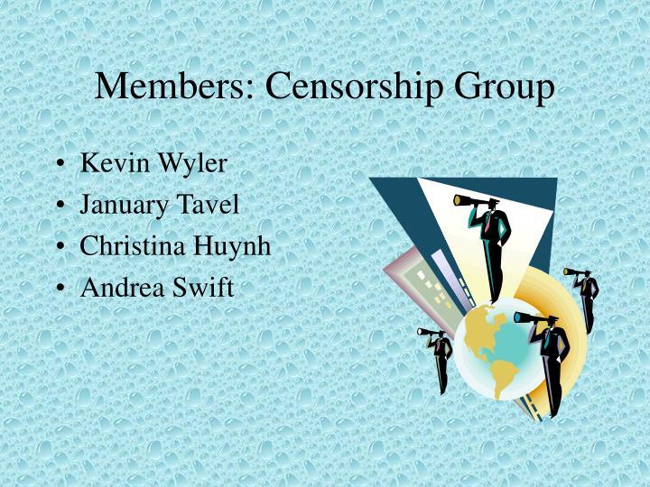 Members censorship group