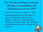 the violent and repeat juvenile offender accountability and rehabilitation act of 1999