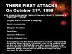 there first attack on october 31 st 1998