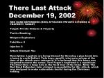 there last attack december 19 2002