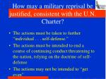 how may a military reprisal be justified consistent with the u n charter