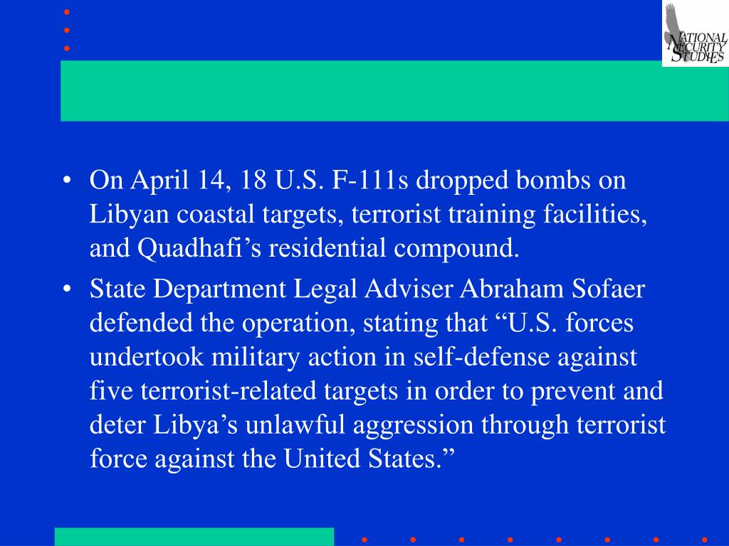 On April 14, 18 U.S. F-111s dropped bombs on Libyan coastal targets, terrorist training facilities, and Quadhafi's residential compound.