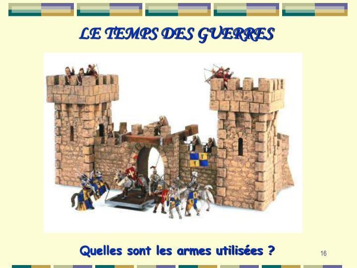LE TEMPS DES GUERRES