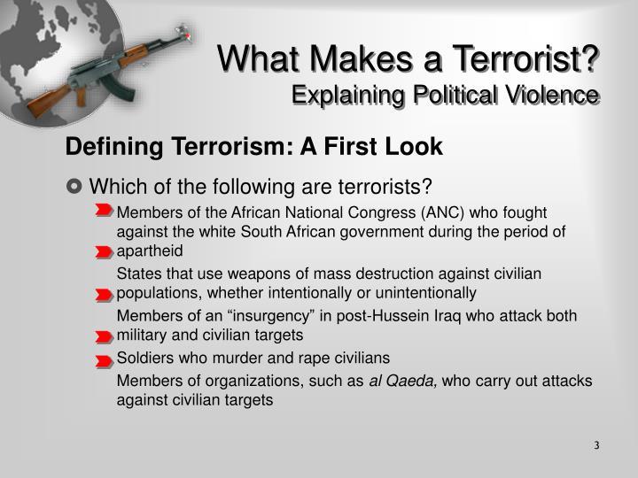 What makes a terrorist explaining political violence3