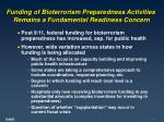 funding of bioterrorism preparedness activities remains a fundamental readiness concern
