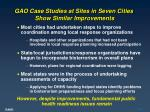 gao case studies at sites in seven cities show similar improvements13