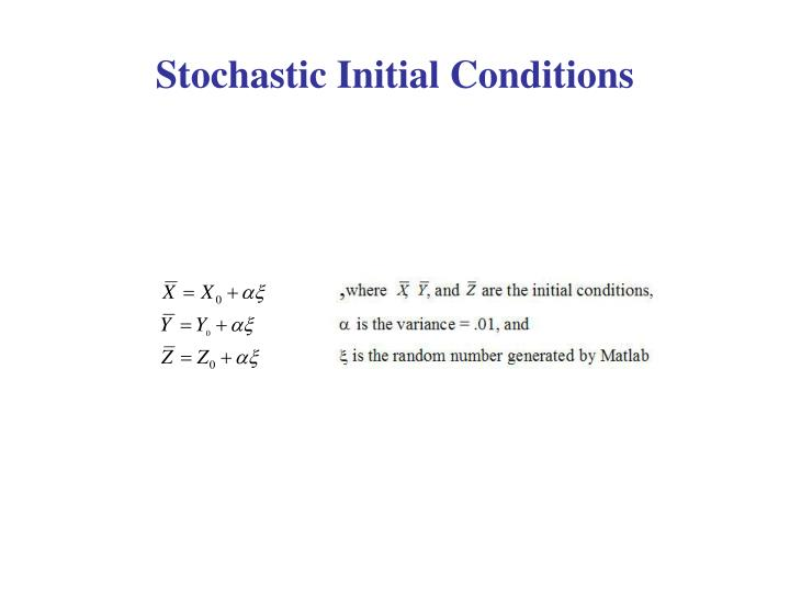 Stochastic Initial Conditions